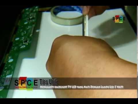 Cara Mengganti Backlght LCD TV Yang sudah Mati dengan lampu LED 5 Watt