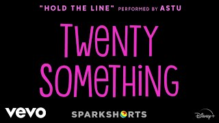 """ASTU - Hold the Line (From """"Twenty Something""""/Audio Only)"""
