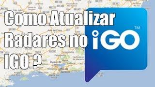 Como Atualizar Radares no IGO ? - 2014