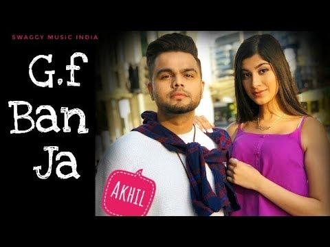 Akhil - G.F Ban Ja | Parmish Verma | Dj Flow | New Punjabi Song 2018
