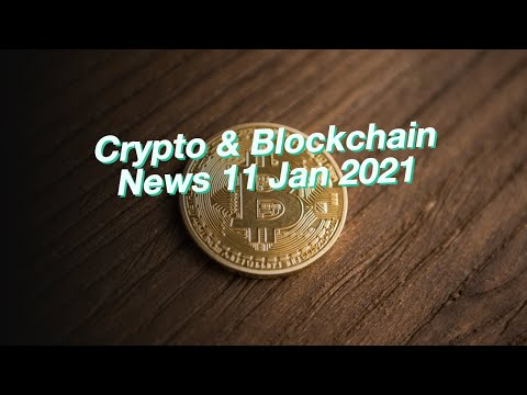 Crypto \u0026 Blockchain News 11 Jan 2021: Ethereum, Rippe, Litecoin, Bitcoin, EOS
