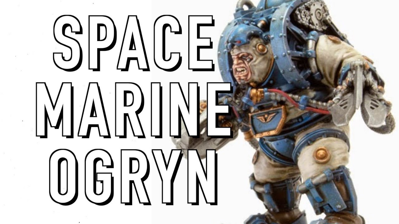 Spacemarine Ogryns In Warhammer 40k Youtube