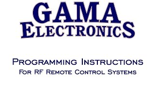 Programming Instructions For GAMA Electronics RF Remote Control Systems