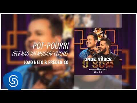 João Neto e Frederico - Ele Não Vai Mudar / Clichê (Onde Nasce o Som, Vol. 2) [Áudio Oficial]