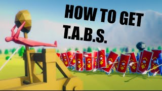 HOW TO GET TOTALLY ACCURATE BATTLE SIMULATOR / T.A.B.S FREE (simple)