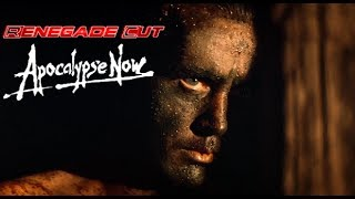 Apocalypse Now - Renegade Cut