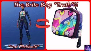 How To Get The Brite Bag & The Truth! | Fortnite Battle Royale