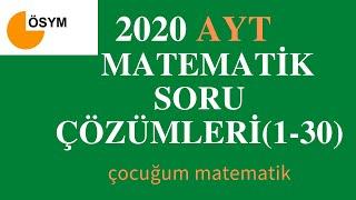 2020 AYT  MATEMATİK SORULARI VE ÇÖZÜMLERİ (1-30)