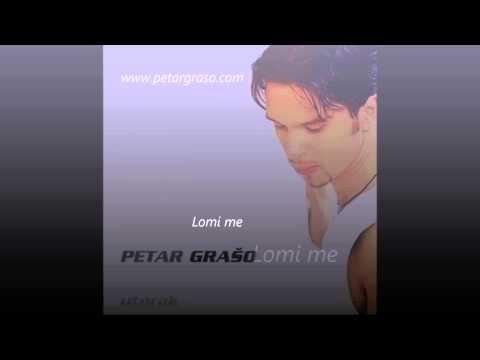 Petar Grašo - Lomi me