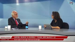 Sosyal Hukuk: Genel Kurul'a doğru – Nasıl bir Baro? (1) Konuk: Av. Mehmet Durakoğlu