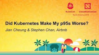 Gambar cover Did Kubernetes Make My p95s Worse? - Jian Cheung & Stephen Chan, Airbnb