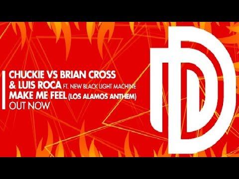 Chuckie vs. Brian Cross & Luis Roca - Make Me Feel (Original Mix)