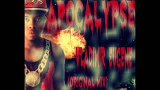 Vladimir Eugène - Apocalypse (Original Mix)