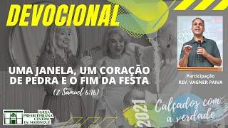 Devocional | UMA JANELA, UM CORAÇÃO DE PEDRA E O FIM DA FESTA | 21/09/2021