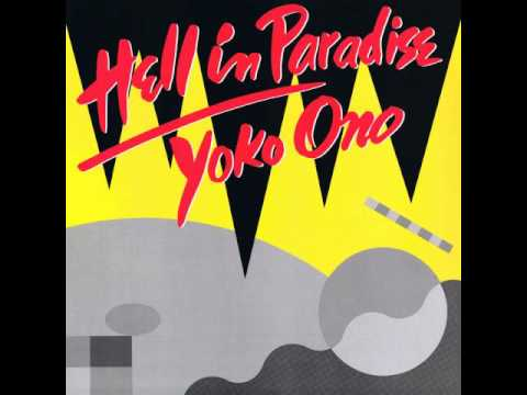 Yoko Ono - Hell In Paradise (Club Version) (1985)