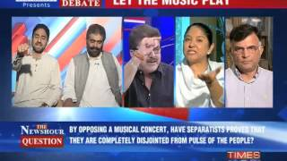 The Newshour Debate: CM backs concert, separatists oppose - Full Debate