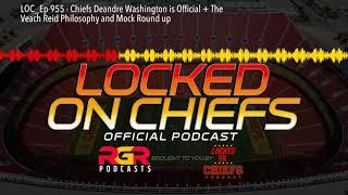 Chiefs Deandre Washington + The Veach Reid Philosophy | Locked on Chiefs 🎙️| Chiefs News | NFL News