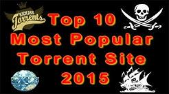 Top 10 Most Popular Torrent Sites of 2015 (By TorrentFreak) [Video HD]