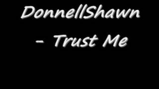 Watch Donnellshawn Trust Me video