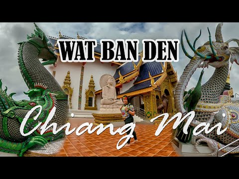 CHIANG MAI: MOST BEAUTIFUL TEMPLE YOU MUST VISIT IN NORTHERN THAILAND | WAT BAN DEN | TRAVEL GUIDE