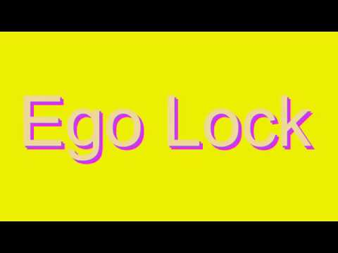 How to Pronounce Ego Lock