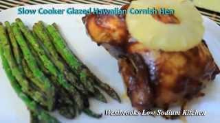 Slow Cooker Glazed Hawaiian Cornish Hen