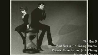 ★ And Forever [The Big O] - Cake Batter & Y. Chang