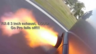mazda rx 8 loud 3 inch exhaust go pro falls off revving hard accelerations