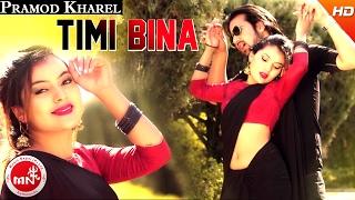 New Nepali Song | Timi Bina - Pramod Kharel | Ft.Lalit & Supriya | Sitara Music
