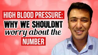 High Blood pressure: Why we shouldnt worry about the number
