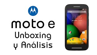 Moto E, unboxing y review en español