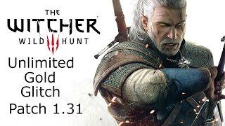 The Witcher 3- INFINITE MONEY GLITCH PATCH 1.31 STILL WORKS