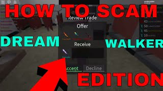 HOW TO SCAM - DREAM WALKER EDITION (ROBLOX ASSASSINS SCAMMING A DREAM WALKER)