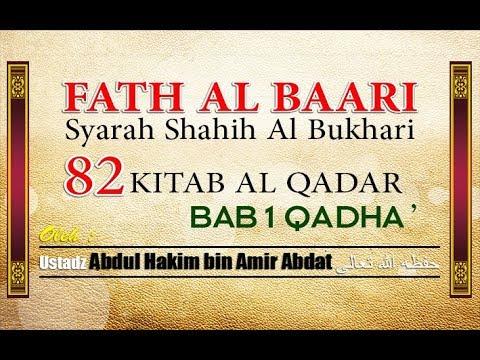 82 KITAB AL QADAR (TAKDIR) | Bab Qadha' | USTADZ ABDUL HAKIM BIN AMIR ABDAT حفظه الله تعالى