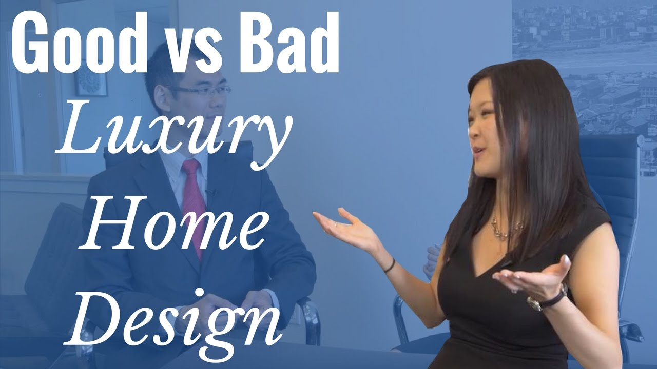 good luxury home design vs bad luxury home design telltale signs good luxury home design vs bad luxury home design telltale signs