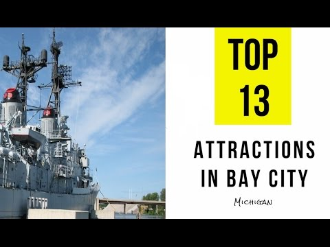 Top 13. Best Tourist Attractions In Bay City, Michigan