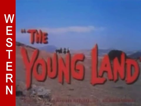 The Young Land 1959  Full Length Western Movie, Patrick Wayne, Ken Curtis