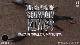 AMAPIANO MIX (FULL EP) | The Return Of Scorpion Kings II (Kabza De Small x DJ Maphorisa | Ace da Q
