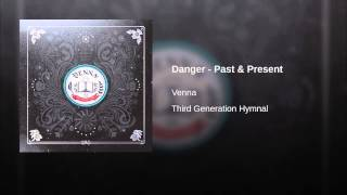 Danger - Past & Present