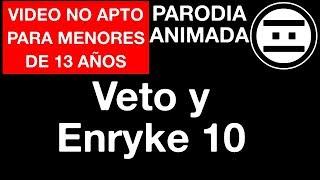 #PINCHISMONOS - Veto y Enryke - 10 - La Moys