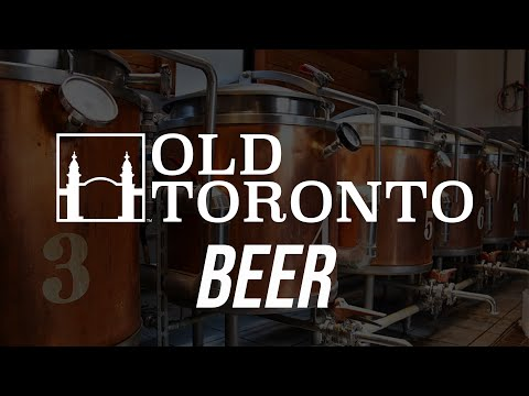 The History of beer in Toronto