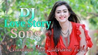 [DjSongsBro]Chunliya Hai Lakhome Tujhe DJ Love Story Song•