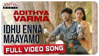 Idhu Enna Maayamo Full Video Song |  Dhruv Vikram,Banita Sandhu | Gireesaaya | Radhan