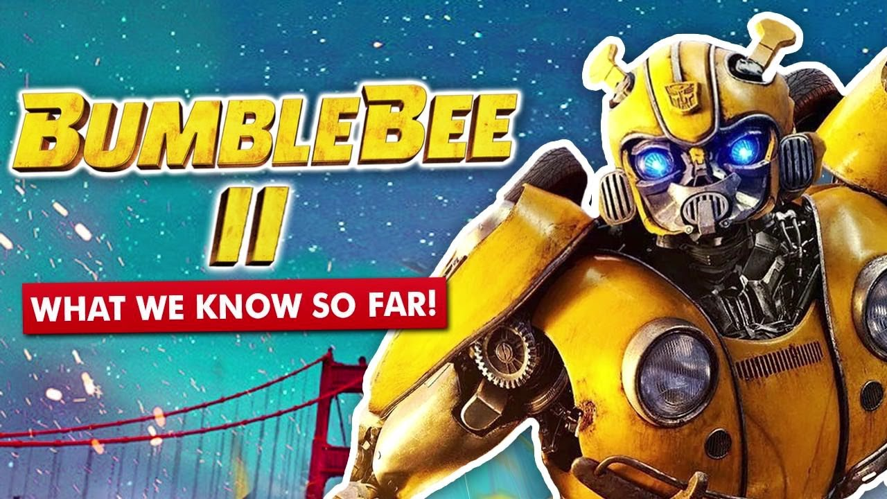 Bumblebee 2 (2021) - What we know so far!