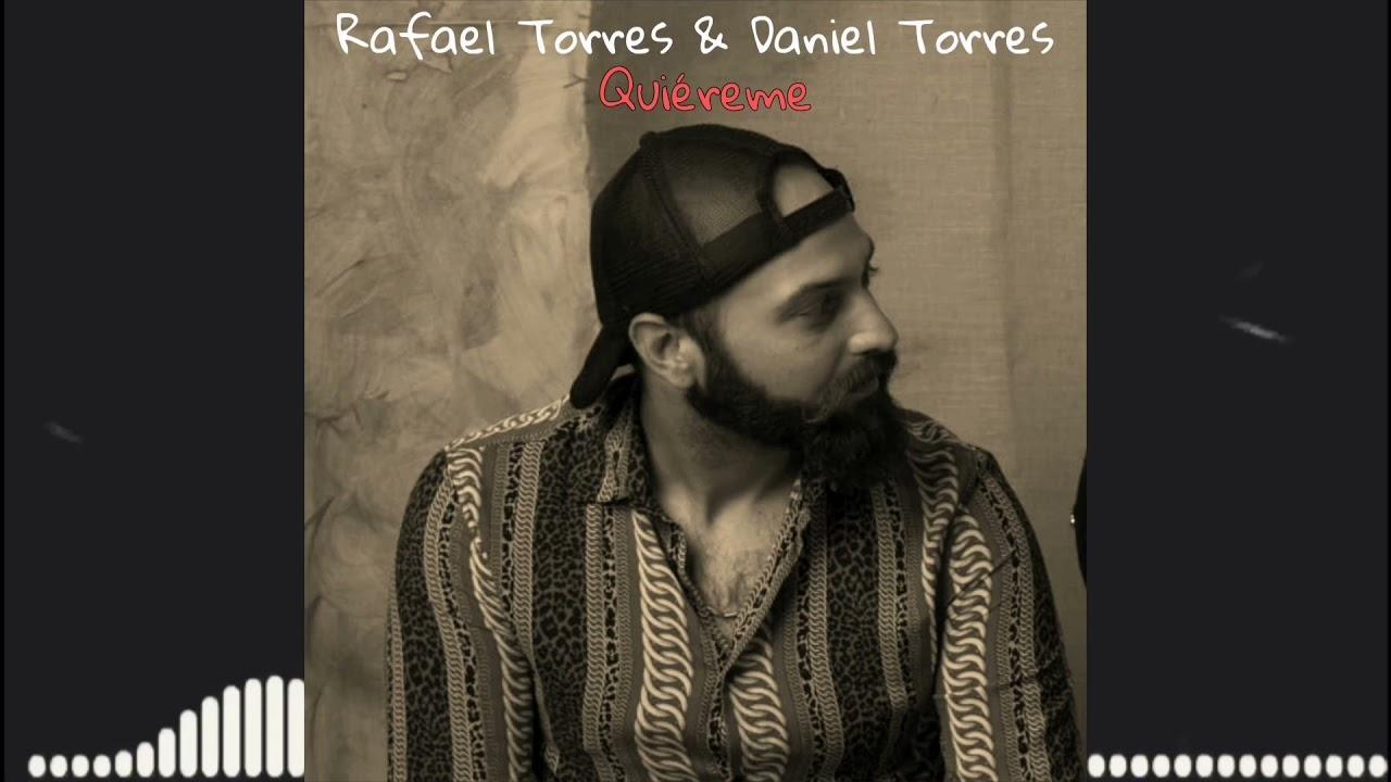Rafael Torres & Daniel Torres - Quiéreme 2021