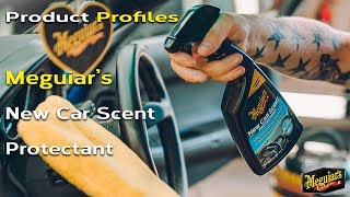Meguiar's New Car Scent Protectant - Product Profiles