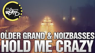 Older Grand & NoizBasses - Hold Me Crazy (Original Mix)