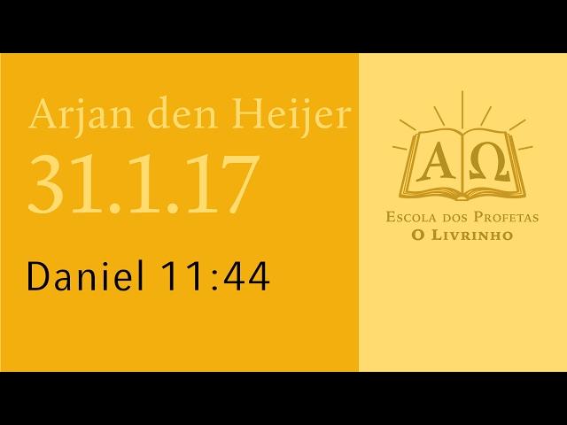 (31.1.17) Daniel 11:44