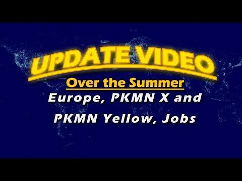 Update 6-3-16 Europe! PKMN X and PKMN Yellow! Jobs!