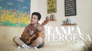TANPA TERGESA - JUICY LUICY BAND ( COVER BY ALDHI )